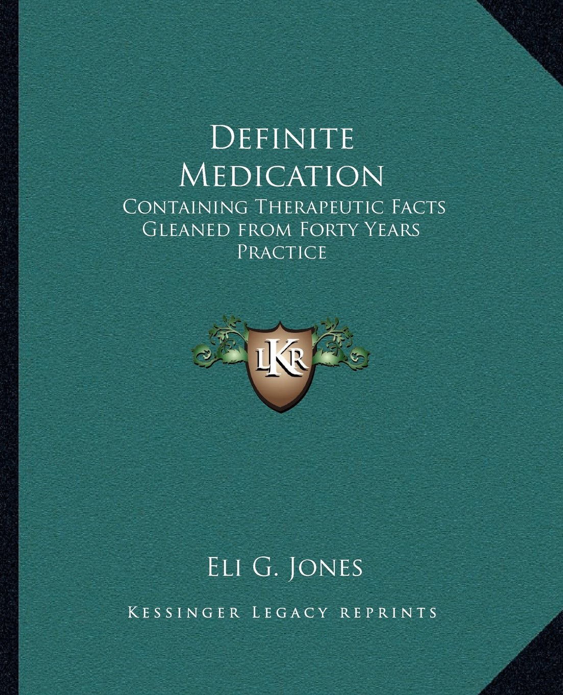 Download Definite Medication: Containing Therapeutic Facts Gleaned from Forty Years Practice pdf