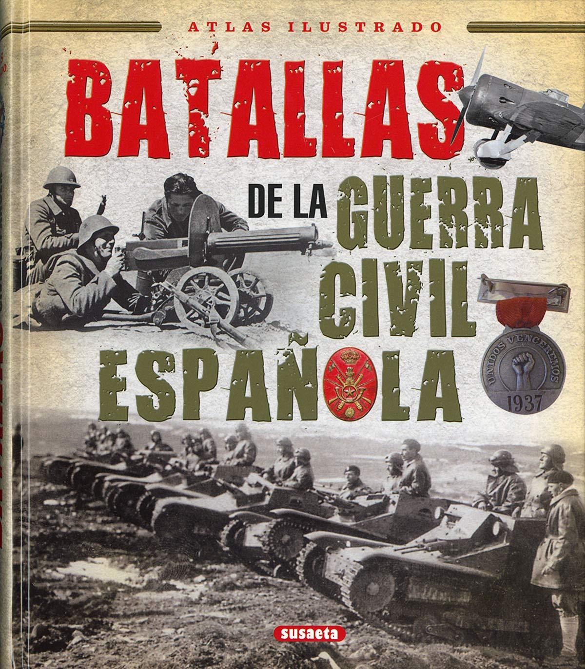 Batallas de la Guerra Civil Española Atlas Ilustrado: Amazon.es ...