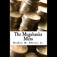 The Megabanks Mess (Kindle Single)