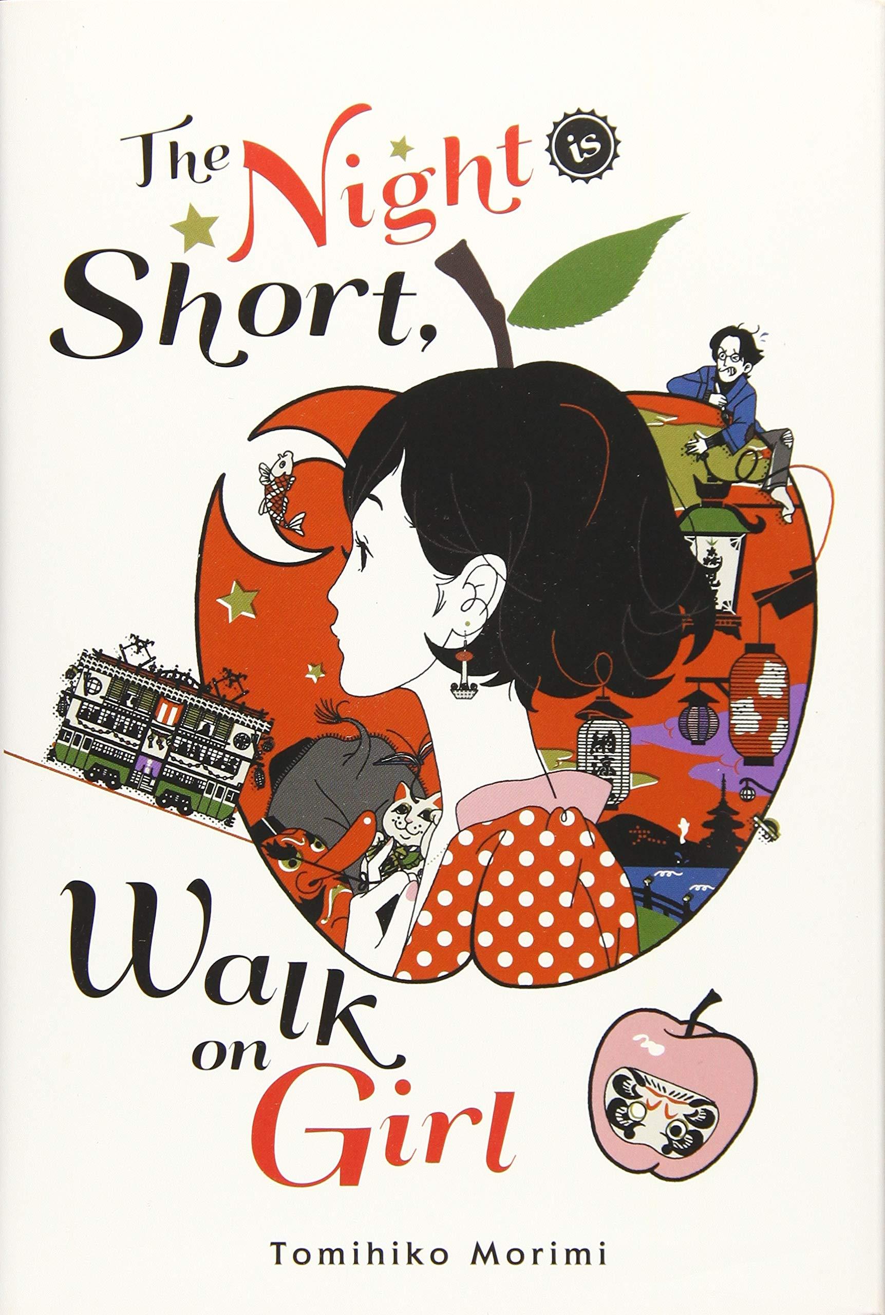 The Night Is Short, Walk on Girl: Morimi, Tomihiko: 9781975383312:  Amazon.com: Books