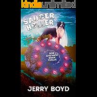 Saucer Holler (Bob and Nikki Book 12) book cover