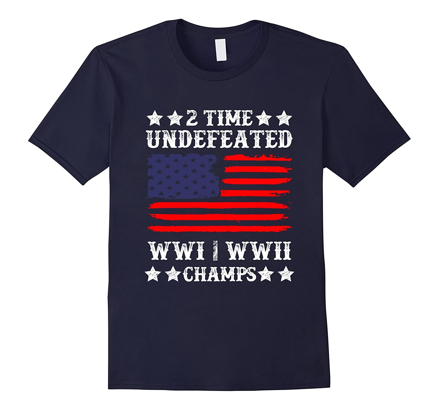 2 Time Undefeated World War Champs - 4th of July T-Shirt-TH