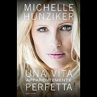 Una vita apparentemente perfetta (Italian Edition)