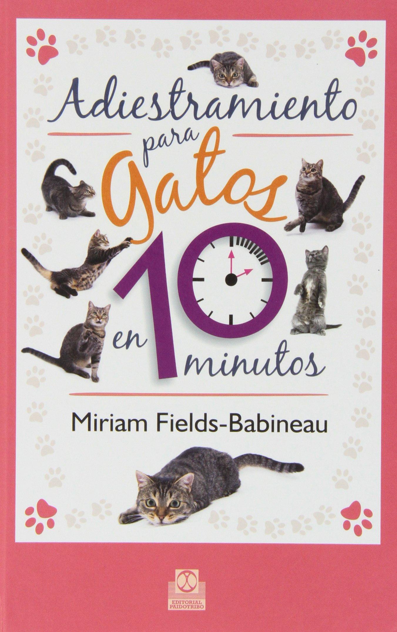 Adiestramiento para gatos en 10 minutos (Spanish Edition) (Spanish) Hardcover – August 30, 2013