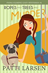 Ropes and Trees and Murder (Fiona Fleming Cozy Mysteries Book 6) Kindle Edition