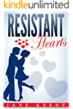Resistant Hearts: A Sweet Contemporary Romance Love Triangle (Contemporary Romance, Sweet Contemporary Romance, Happy Romance, Contemporary Romance Love Triangle, Contemporary Romance Series)