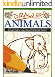 Draw 50 Animals for beginners and kids with simple shapes: easy to learn