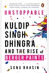 Unstoppable: Kuldip Singh Dhingra and The Rise of Berger Paints Hardcover