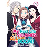 My Next Life as a Villainess: All Routes Lead to Doom! (Manga) Vol. 5 (My Next Life as a Villainess: All Routes Lead to Doom!