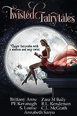Twisted Fairytales Kindle Edition