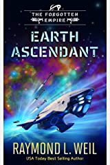 The Forgotten Empire: Earth Ascendant: Book Two Kindle Edition