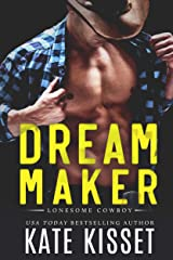 Dream Maker: A sexy, small town, best friend's forbidden little sister romance (Lonesome Cowboy Book 3) Kindle Edition