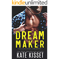 Dream Maker: A sexy, small town, best friend's forbidden little sister romance (Lonesome Cowboy Book 3) book cover