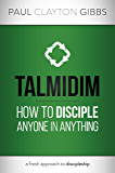 Talmidim: How to Disciple Anyone in Anything