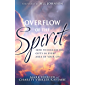 Overflow of the Spirit: How to Release His Gifts in Every Area of Your Life