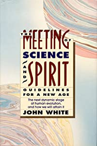 The Meeting of Science and Spirit: Guidelines for a New Age (An Omega Book)