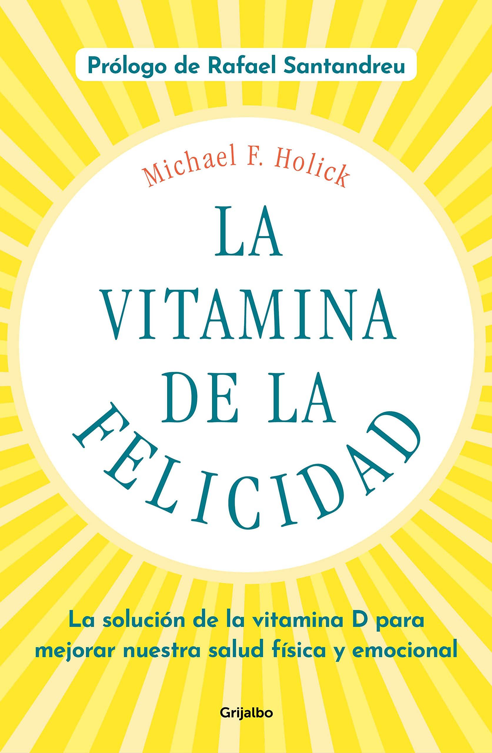 La vitamina de la felicidad con prólogo de Rafael Santandreu : La ...