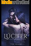 Lúcifer, A História Nunca Contada (Portuguese Edition)