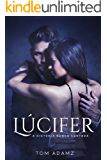 Lúcifer, A História Nunca Contada
