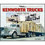 Kenworth Trucks: 1950-1979 (At Work Series)