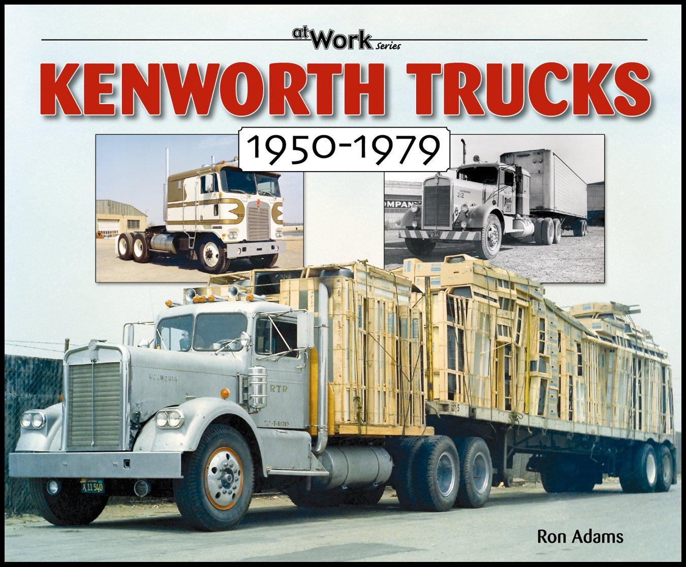 Kenworth Trucks  1950 1979  At Work