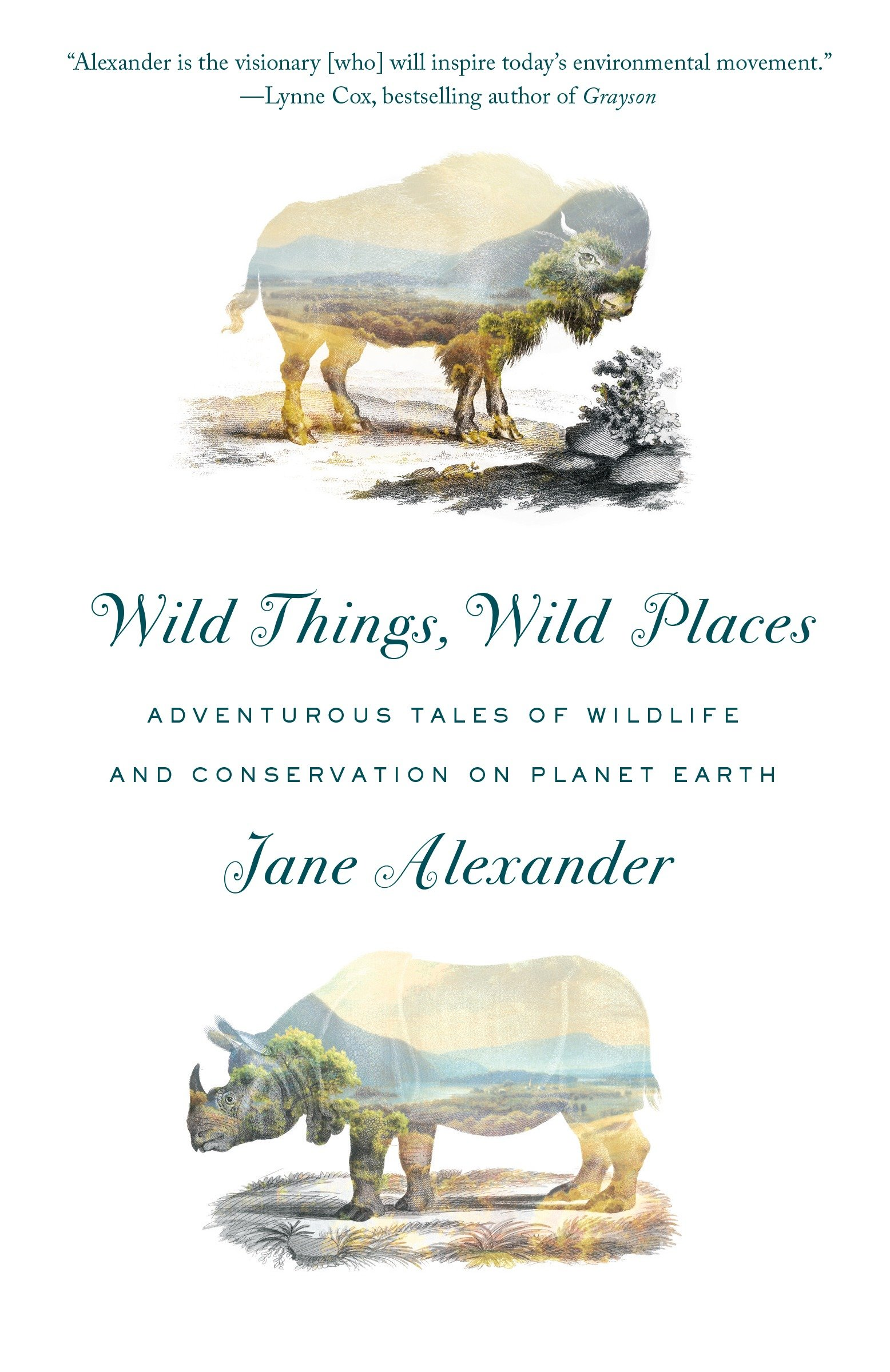 Wild Things, Wild Places: Adventurous Tales of Wildlife and Conservation on Planet Earth por Jane Alexander