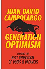 Generation Optimism: How To Create The Next Generation of Doers and Dreamers Kindle Edition