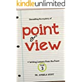 Point of View (Writing Lessons from the Front Book 3)