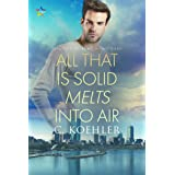 All that is Solid Melts into Air (The Lives of Remy and Michael Book 2)