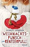 Weihnachtspunsch und Rentierpulli: Roman (German Edition)