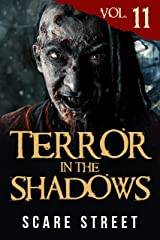 Terror in the Shadows Vol. 11: Horror Short Stories Collection with Scary Ghosts, Paranormal & Supernatural Monsters Kindle Edition