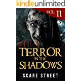 Terror in the Shadows Vol. 11: Horror Short Stories Collection with Scary Ghosts, Paranormal & Supernatural Monsters