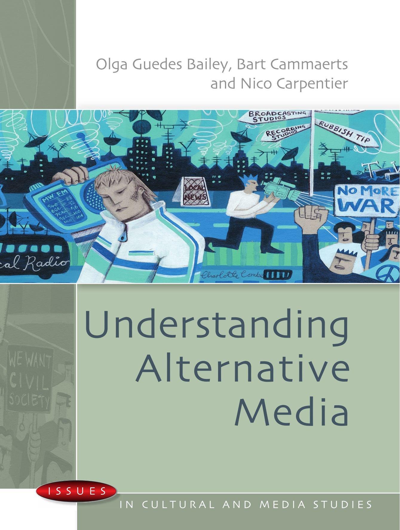 Understanding Alternative Media (Issues in Cultural and Media Studies (Paperback))