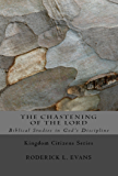 The Chastening of the Lord: Biblical Studies in God's Discipline