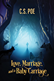 Love, Marriage, and a Baby Carriage (2016 Daily Dose - A Walk on the Wild Side Book 14)