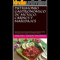 PATRIMONIO GASTRONÓMICO DE MÉXICO: CARNES Y VINOS MEXICANOS: FRAGMENTO DE LA COCINA MEXICANA: MANUAL PARA PROFESORES, ESTUDIANTES Y PROFESIONALES