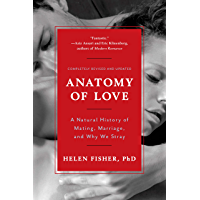 Anatomy of Love: A Natural History of Mating, Marriage, and Why We Stray (Completely Revised and Updated with a New Introduction) (English Edition)