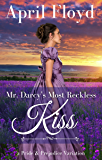 Mr. Darcy's Most Reckless Kiss: A Pride & Prejudice Variation