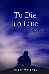 To Die To Live Kindle Edition