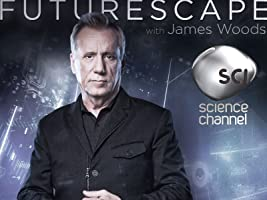 Futurescape with James Woods Season 1