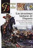 As invasiones bárbaras de Hispania. El ocaso del Imperio Romano (Guerreros Y Batallas)