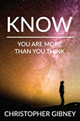 Know: You Are More Than You Think Kindle Edition