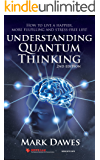 Understanding Quantum Thinking - 2nd Edition