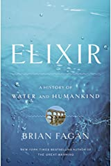 Elixir: A History of Water and Humankind Kindle Edition
