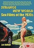 Strange New World: Sex Films of the 1970s