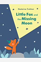 Little Fox and the Missing Moon Kindle Edition