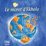 Le secret d'Ekholo