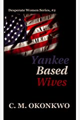 Yankee Based Wives (Desperate Women Book 2) Kindle Edition