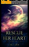 Rescue Her Heart: A Lesbian Scifi Romance Adventure