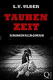 Taubenzeit: Kriminalroman